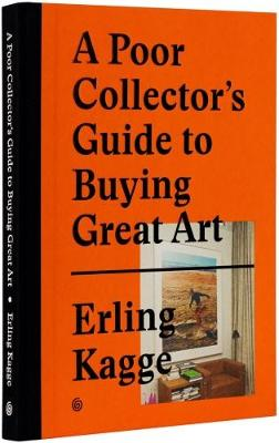 A Poor Collector's Guide to Buying Great Art (Hardback)
