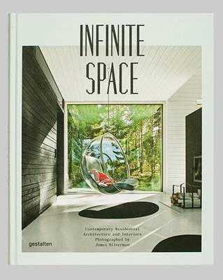 Infinite Space: Contemporary Residential Architecture and Interiors (Hardback)