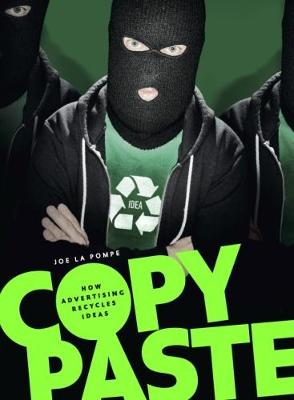 Copy Paste: How Advertising Recycles Ideas (Hardback)