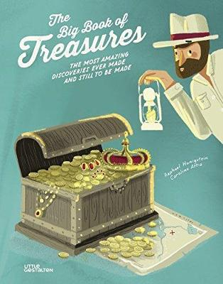 The Big Book of Treasures: The Most Amazing Discoveries Ever Made and Still to be Made (Hardback)