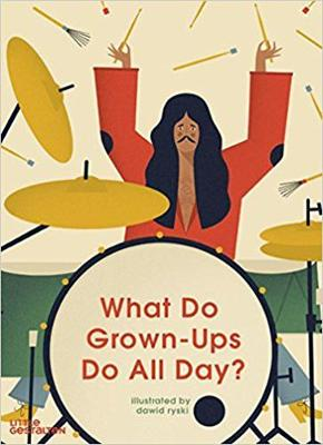What Do Grown-Ups Do All Day? (Hardback)
