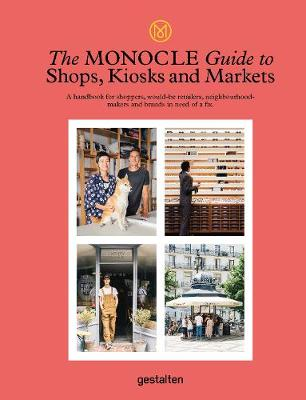 The Monocle Guide to Shops, Kiosks and Markets (Hardback)