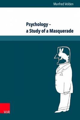 Psychology - A Study of a Masquerade (Hardback)