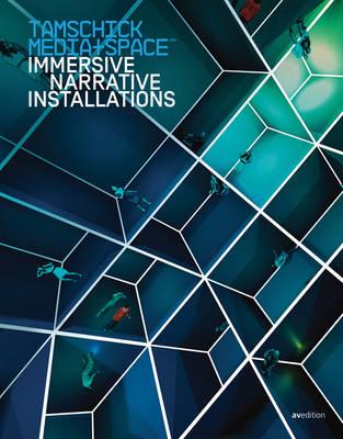 Tamschick Media+Space: Immersive Narrative Installations 1994-2014 (Paperback)