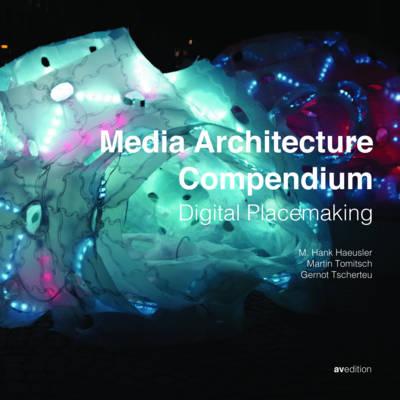Media Architecture Compendium: Digital Placemaking (Hardback)