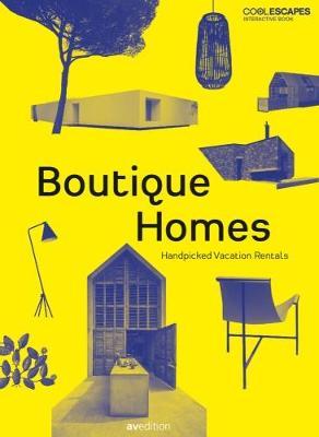 Boutique Homes: Handpicked Vacation Rentals (Hardback)