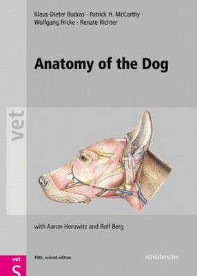 Anatomy of the Dog: An Illustrated Text, Fifth Edition (Hardback)