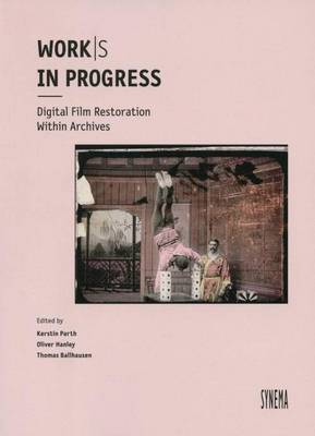 Works in Progress - Digital Film Restoration within Archives (Paperback)