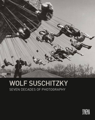 Wolf Suschitzky - Seven Decades of Photography (Hardback)