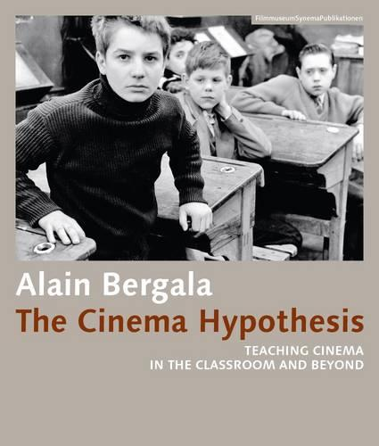 The Cinema Hypothesis - Teaching Cinema in the Classroom and Beyond (Paperback)