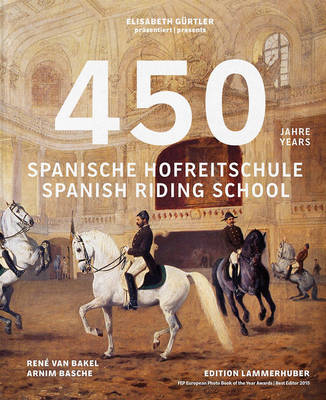 450 Years of the Spanish Riding School (Hardback)