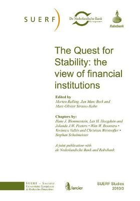 The Quest for Stability: the View of Financial Institutions: SUERF Studies 2010/3 - SUERF-Studies (Paperback)