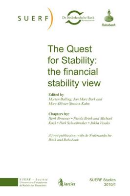 The Quest for Stability: the Financial Stability View: SUERF Studies 2010/4 - SUERF-Studies (Paperback)