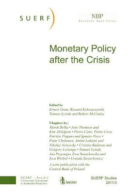 Monetary Policy After the Crisis: SUERF Studies 2011/3 - SUERF-Studies (Paperback)