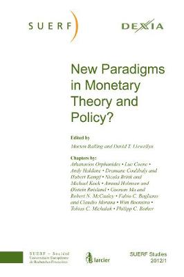 New Paradigms in Monetary Theory and Policy?: SUERF Studies 2012/1 - SUERF-Studies (Paperback)
