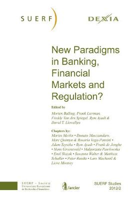 New Paradigms in Banking, Financial Markets and Regulation: SUERF Studies 2012/2 - SUERF-Studies (Paperback)