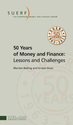 50 Years of Money and Finance: Lessons and Challenges - SUERF-Studies (Paperback)
