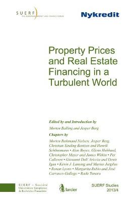 Property Prices and Real Estate Financing in a Turbulent World: SUERF Study 2013/4 - SUERF-Studies (Paperback)
