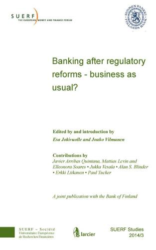 Banking After Regulatory Reforms - Business as Usual?: SUERF Study 2014/3 - SUERF-Studies (Paperback)