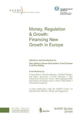 Money, Regulation & Growth: Financing New Growth in Europe 2014 - SUERF-Studies (Paperback)