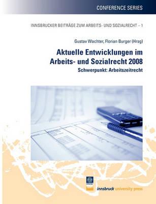 Aktuelle Entwicklungen Im Arbeits- Und Sozialrecht 2008 (Paperback)