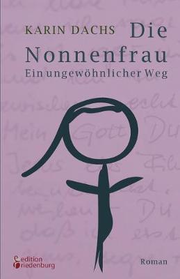Die Nonnenfrau. Ein ungewoehnlicher Weg (Paperback)