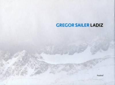 Gregor Sailer: Ladiz (Hardback)