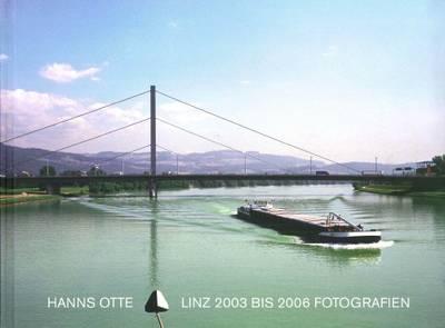 Hanns Otte: Linz. 2003 Bis 2006 Fotografien (Hardback)