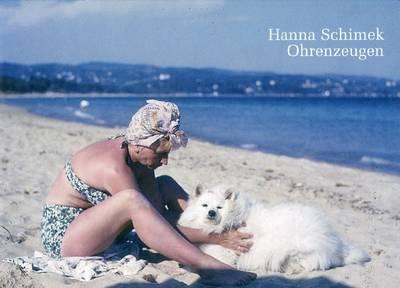 Hanna Schimek: Ohrenzeugen Oder Die Hundische Komodie (Hardback)
