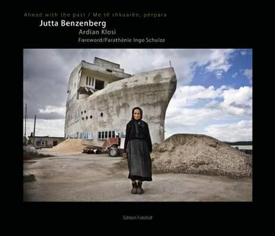 Jutta Benzenberg: Ahead with the Past (Hardback)