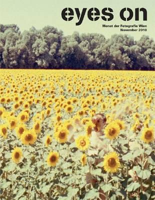 Monat Der Fotografie Wien 2010: Eyes on (Paperback)