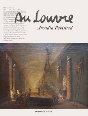 Annelies Oberdanner - Au Louvre Arcadia Revisited (Hardback)