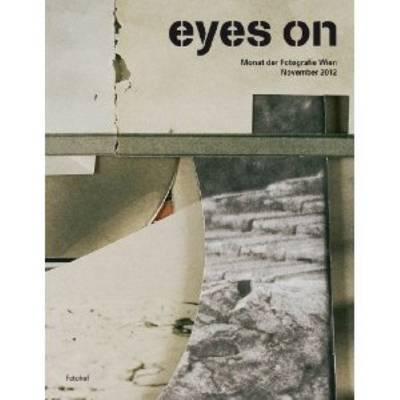Eyes on - Monat Der Fotografie Wein November 2012 (Paperback)