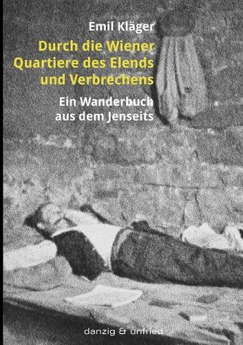 Durch Die Wiener Quartiere Des Elends Und Verbrechens (Paperback)