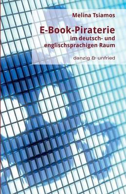 E-Book-Piraterie Im Deutsch- Und Englischsprachigen Raum (Paperback)