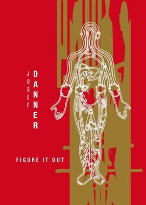 Josef Danner: Figure it Out (Hardback)