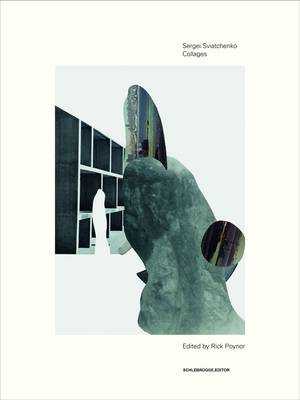 Sergei Sviatchenko: Collages (Paperback)