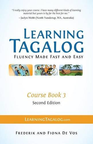 Learning Tagalog - Fluency Made Fast and Easy - Course Book 3 (Part of 7-Book Set) Color + Free Audio Download (Paperback)