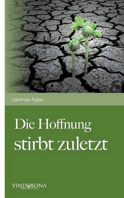 Die Hoffnung Stirbt Zuletzt (Paperback)