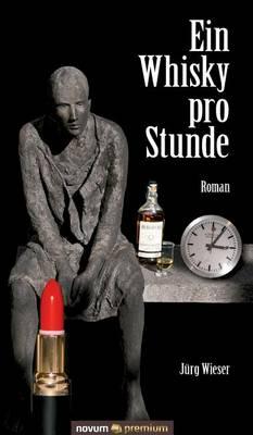 Ein Whisky pro Stunde: Roman (Hardback)