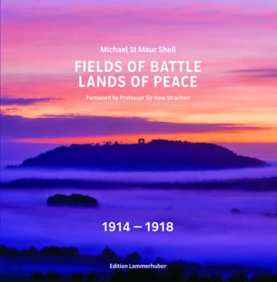 Fields of Battle - Lands of Peace 1914-1918 (Hardback)