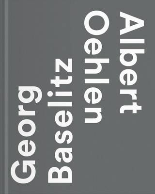 Georg Baselitz / Albert Oehlen (Hardback)