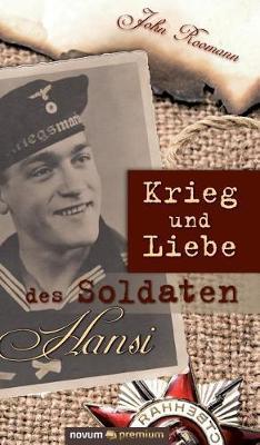 Krieg Und Liebe Des Soldaten Hansi (Hardback)