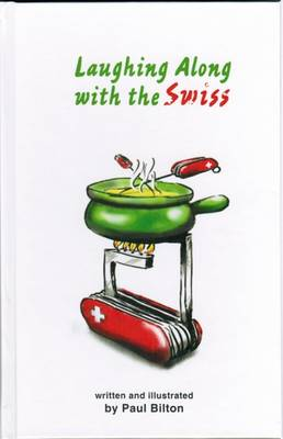 Laughing Along with the Swiss (Hardback)