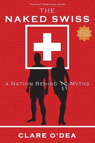 The Naked Swiss: A Nation Behind 10 Myths (Paperback)