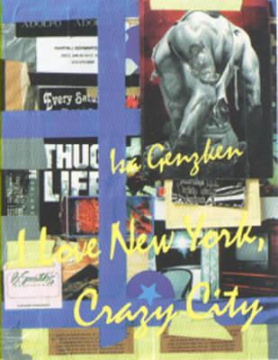 Isa Genzken: I Love New York, Crazy City (Hardback)