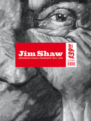 Jim Shaw: Distorted Faces and Portraits 1978-2007 (Paperback)