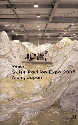 Yama: Swiss Pavilion Expo 2005 Aichi - Japan (Paperback)