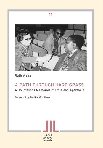 A Path Through Hard Grass: A Journalist's Memories of Exile and Apartheid (Paperback)