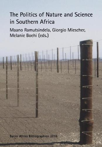 The Politics of Nature and Science in Southern Africa (Paperback)